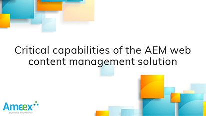 Critical Capabilities of the AEM Web CMS