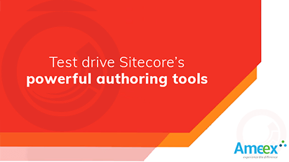 Test Drive Sitecore's Powerful Authoring Tools