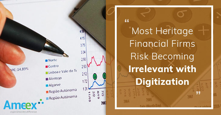 Most Heritage Financial Firms Risk Becoming Irrelevant with Digitization