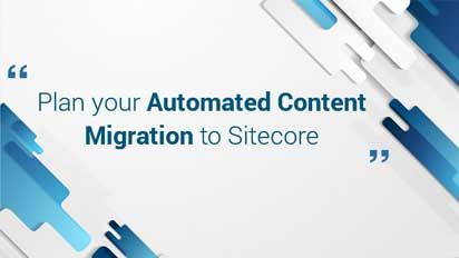 Plan your Automated Content Migration to Sitecore