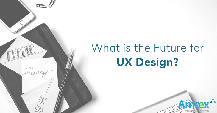 What is the Future for UX Design?