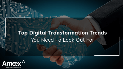 Top Digital Transformation trends you need to look out for in 2019