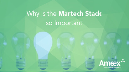 Why Is the Martech stack so important?