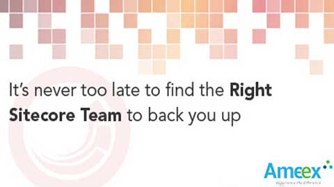 It's never too late - get backup with the right Sitecore team