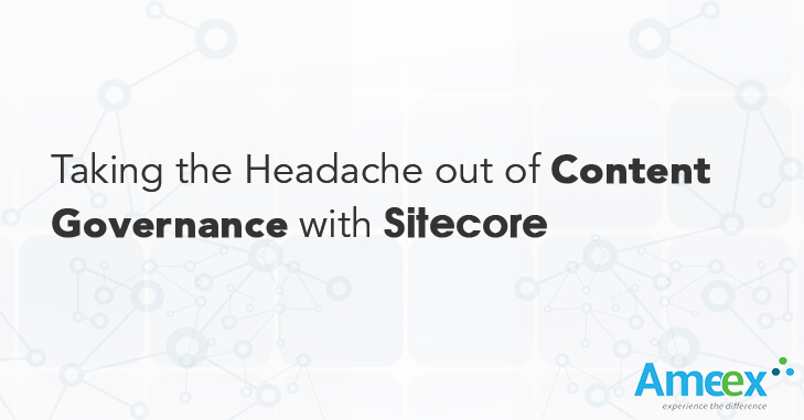 Taking the headache out of content governance with Sitecore