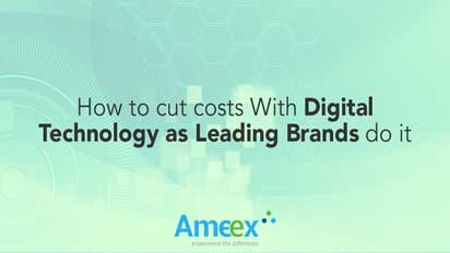 How to cut costs with Digital Technology as leading brands do it?
