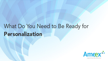 What do you need to be ready for Personalization?