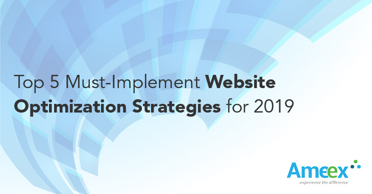 Top 5 Must-Implement Website Optimization Strategies for 2019