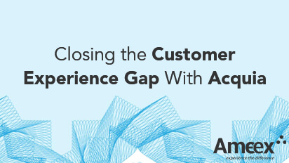 Closing the customer experience gap with Acquia