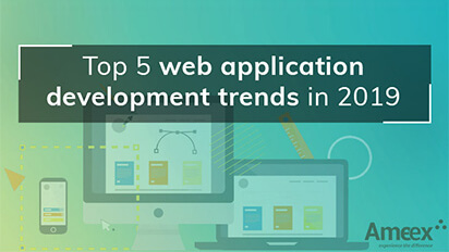 Top 5 Web Application Development Trends in 2019