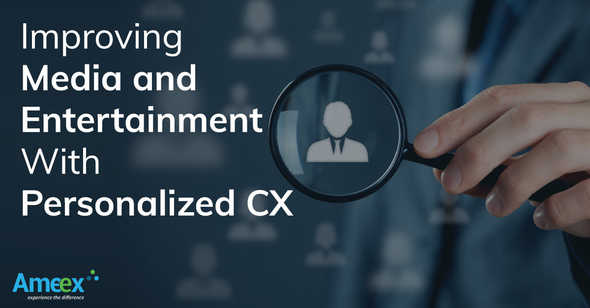 Improving Media and Entertainment With Personalized CX