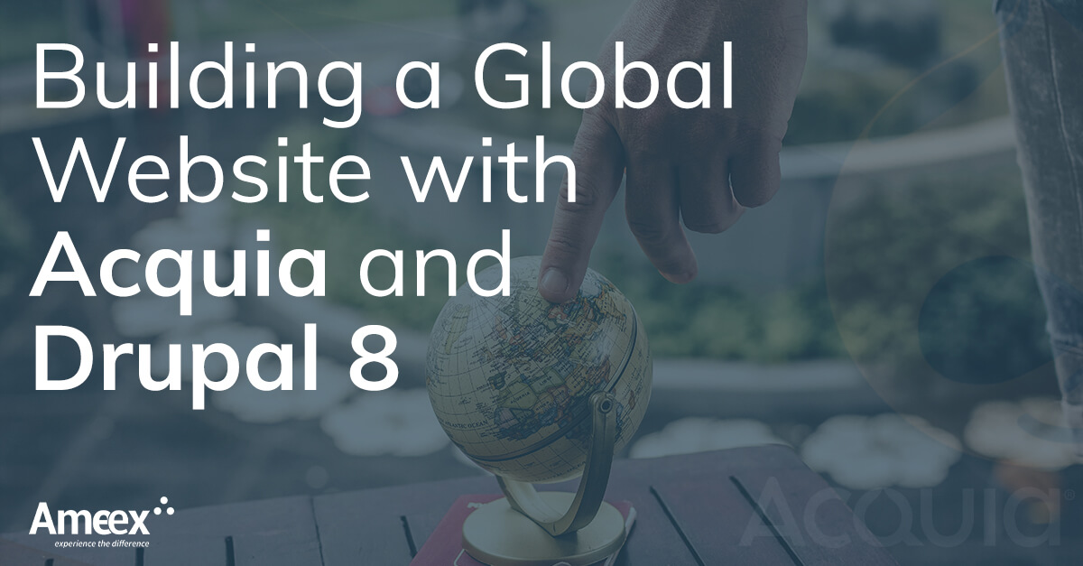 Building a Global Website With Acquia and Drupal 8
