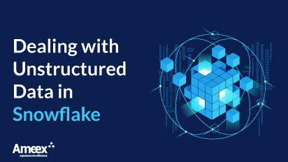 Dealing with Unstructured Data in Snowflake
