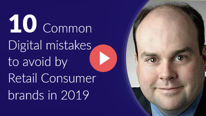 10 Common Digital mistakes to avoid by Retail Consumer brands