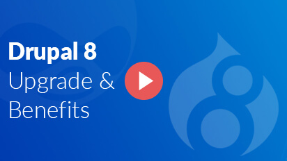 Upgrade to Drupal 8 Drupal 8 benefits
