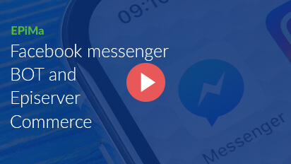 EPiMa - Facebook messenger BOT and Episerver Commerce