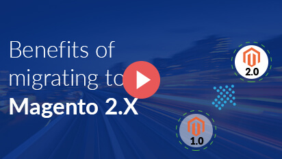 Migrate to Magento 2.X | Benefits of Magento 2 upgrade with PHP 7 Upgrade
