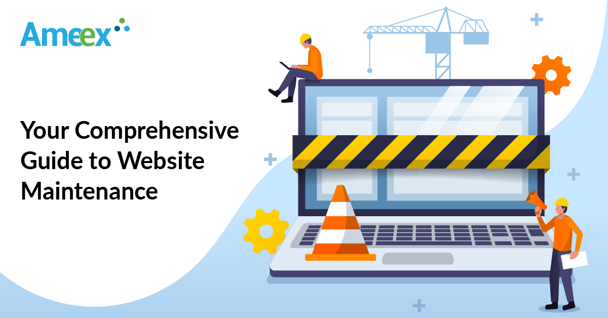 Your Comprehensive Guide to Website Maintenance