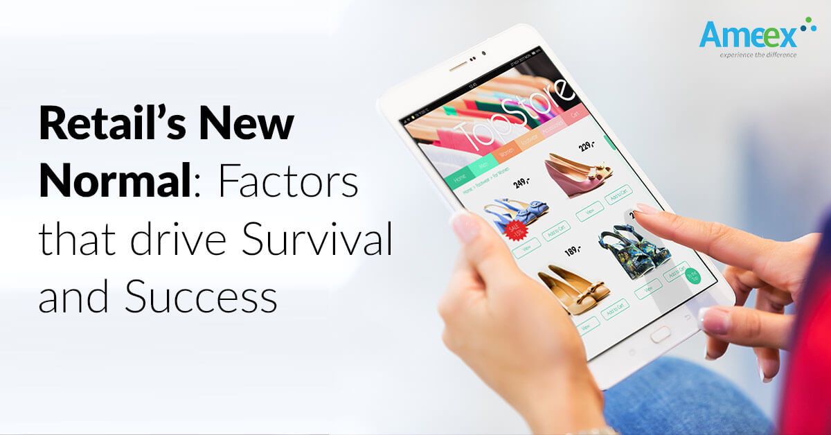 Retail's New Normal: Factors that drive Survival and Success