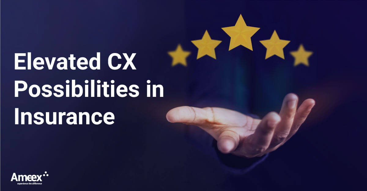 Elevated CX Possibilities in Insurance