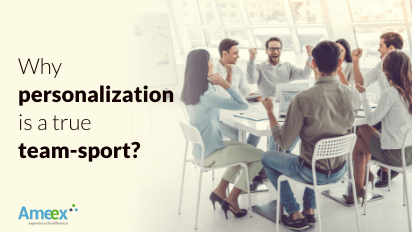 Why personalization is a true team-sport?